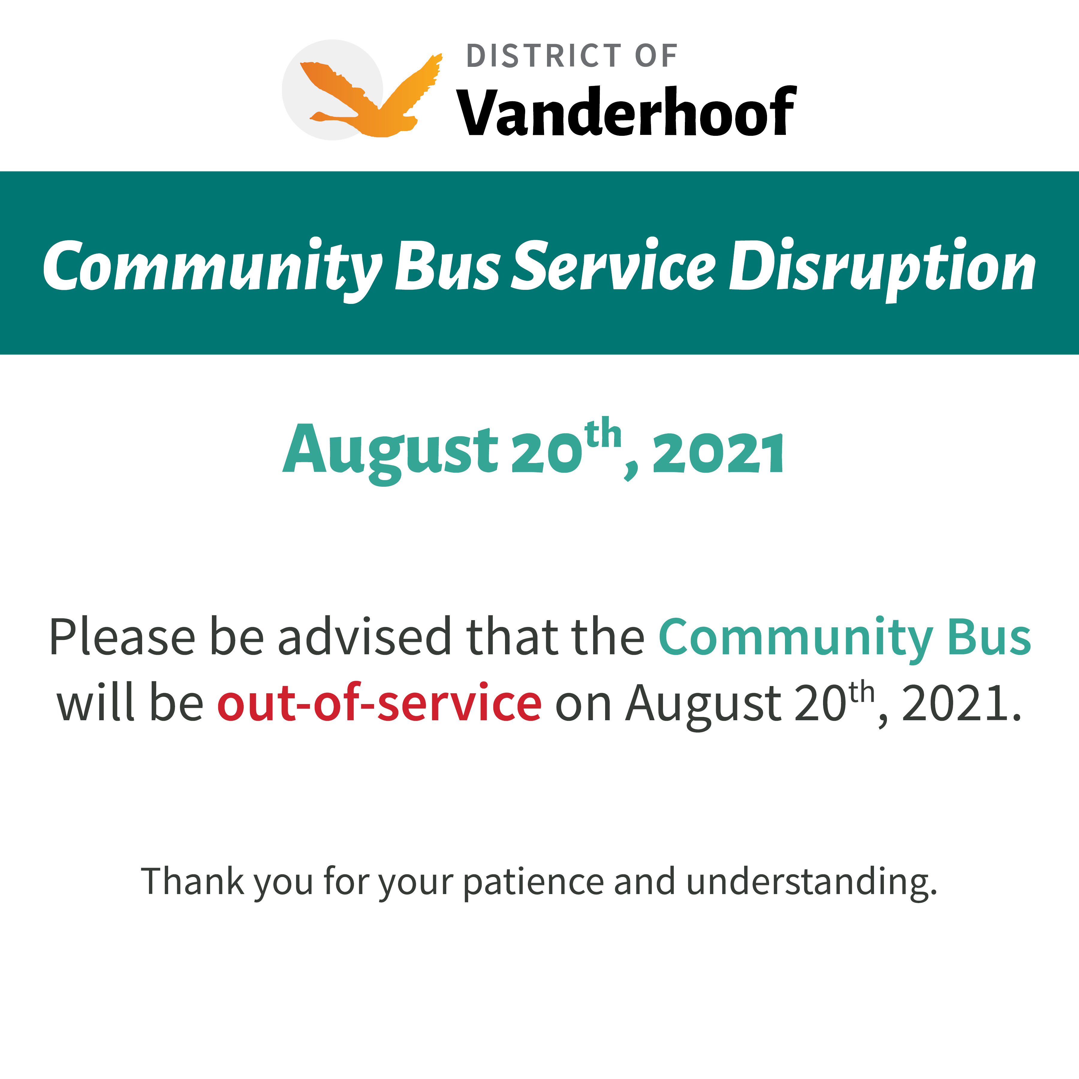 Community Bus Service Disruption. August 20th, 2021. Please be advised that the Community Bus will be out-of-service on August 20th, 2021. Thank you for your patience and understanding.